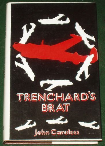 Trenchard's Brat, by John Careless